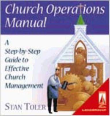 Church Operations Manual: A Step-By-Step Guide to Effective Church Management [With CDROM] 9780834118959