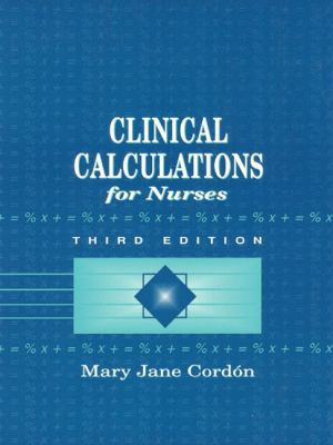 Clinical Calculations for Nurses with Basic Mathematics Review 9780838513675