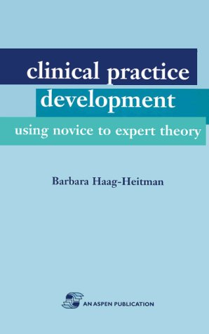 Clinical Practice Development Using Novice to Expert Theory 9780834212473