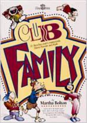 Club Family: 21 Sketches and Commercials about Parents and Kids 9780834195288