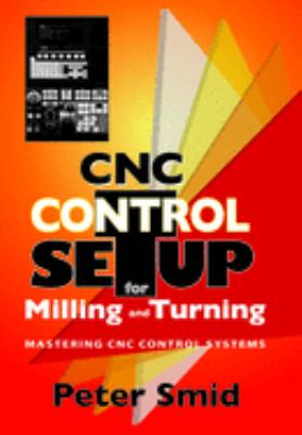 CNC Control Setup for Milling and Turning: Mastering CNC Control Systems 9780831133504