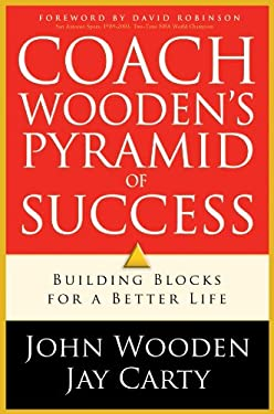 Coach Wooden's Pyramid of Success: Building Blocks for a Better Life 9780830737185
