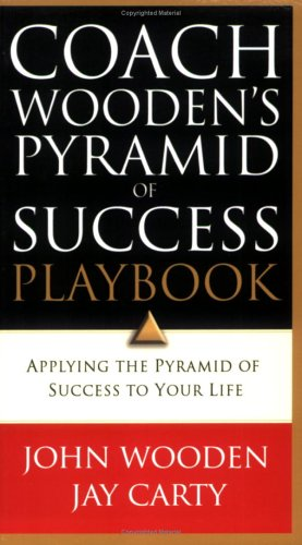 Coach Wooden's Pyramid of Success Playbook: Applying the Pyramid of Success to Your Life 9780830737932
