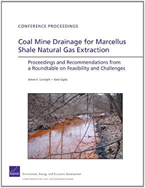 Coal Mine Drainage for Marcellus Shale Natural Gas Extraction: Proceedings and Recommendations from a Roundtable on Feasibility and Challenges