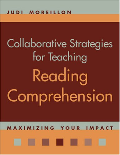 Collaborative Strategies for Teaching Reading Comprehension: Maximizing Your Impact 9780838909294