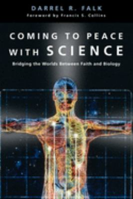 Coming to Peace with Science: Bridging the Worlds Between Faith and Biology 9780830827428