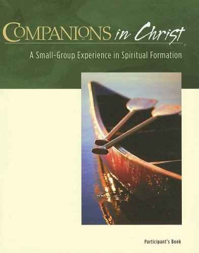 Companions in Christ: A Small-Group Experience in Spiritual Formation 9780835898430