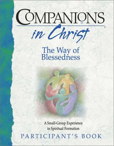 Companions in Christ: The Way of Blessedness: Participant's Book 9780835809924