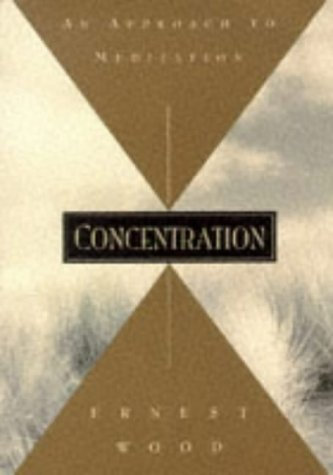 Concentration: An Approach to Meditation 9780835601764