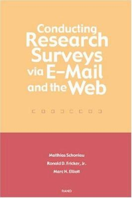 Conducting Research Surveys Via E-mail and the Web 9780833031105