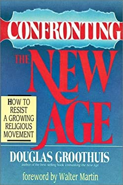 Confronting the New Age: How to Resist a Growing Religious Movement 9780830812233