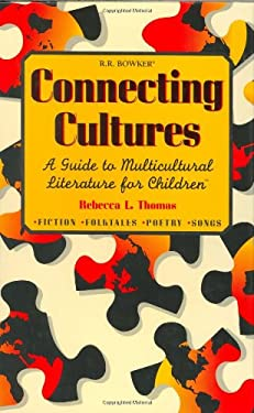 Connecting Cultures: A Guide to Multicultural Literature for Children 9780835237604