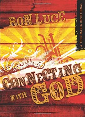 Connecting with God: A Teen Mania Devotional 9780830747160