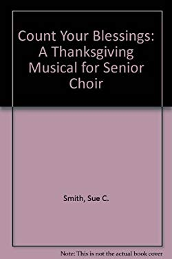Count Your Blessings: A Thanksgiving Musical for Senior Choir 9780834195714