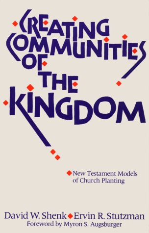 Creating Communities of the Kingdom: New Testament Models of Church Planting 9780836134704