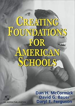 Creating Foundations for American Schools 9780834218376