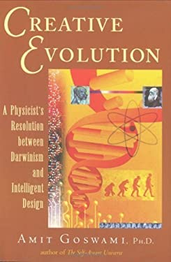 Creative Evolution: A Physicist's Resolution Between Darwinism and Intelligent Design 9780835608589