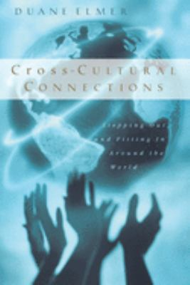 Cross-Cultural Connections: Stepping Out and Fitting in Around the World 9780830823093