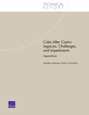 Cuba After Castro: Legacies, Challenges, and Impediments 9780833035738