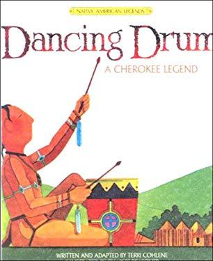 Dancing Drum: A Cherokee Legend 9780833563668