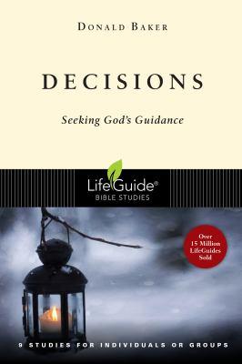 Decisions: Seeking God's Guidance 9780830830954