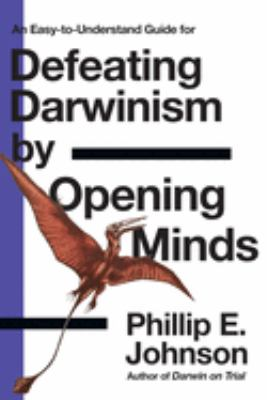 Defeating Darwinism by Opening Minds 9780830813605