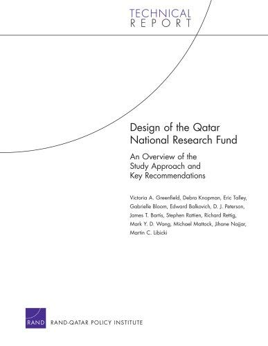 Design of the Qatar National Research Fund: An Overview of the Study Approach and Key Recommendations 9780833042156