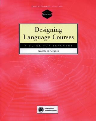 Designing Language Courses: A Guide for Teachers 9780838479094