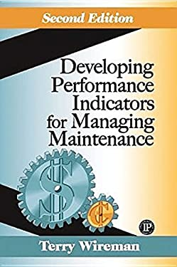 Developing Performance Indicators for Managing Maintenance 9780831131845