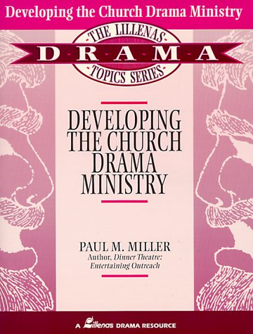 Developing the Church Drama Ministry 9780834191273