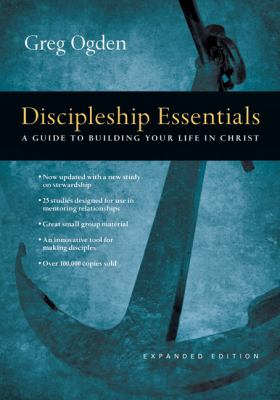 Discipleship Essentials: A Guide to Building Your Life in Christ 9780830810871