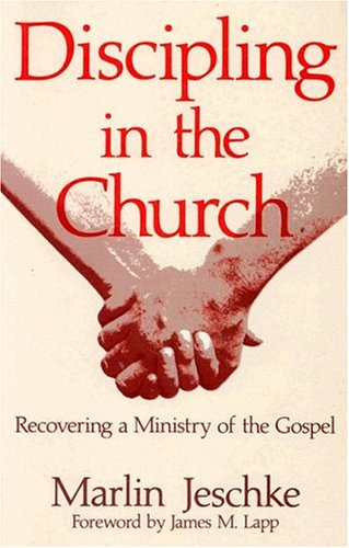 Discipling in the Church: Recovering a Ministry of the Gospel 9780836134803