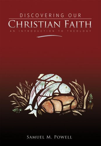 Discovering Our Christian Faith: An Introduction to Theology 9780834123540