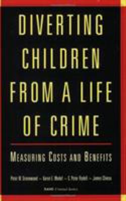 Diverting Children from a Life of Crime, Revised Edition: Measuring Costs and Benefits 9780833026231