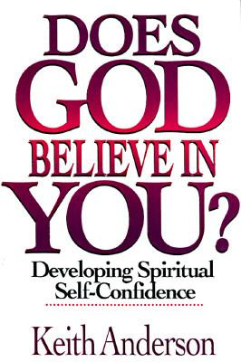 Does God Believe in You?