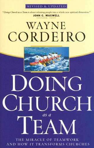 Doing Church as a Team: The Miracle of Teamwork and How It Transforms Churches 9780830736812