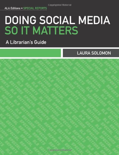 Doing Social Media So It Matters: A Librarian's Guide 9780838910672