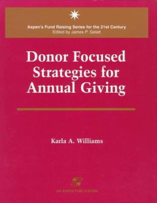 Donor Focused Strategies for Annual Giving 9780834208964