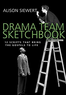 Drama Team Sketchbook: 12 Scripts That Bring the Gospels to Life 9780830832088