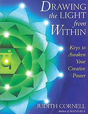Drawing the Light from Within: Keys to Awaken Your Creative Power 9780835607568