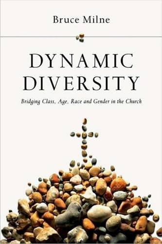 Dynamic Diversity: Bridging Class, Age, Race and Gender in the Church 9780830828067