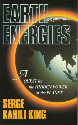 Earth Energies: A Quest for the Hidden Powers of the Planet 9780835606820