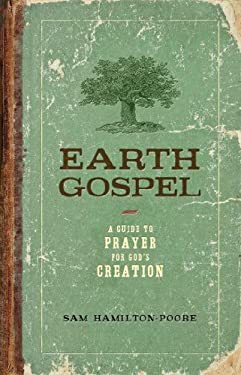 Earth Gospel: A Guide to Prayer for God's Creation 9780835899437