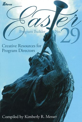 Easter Program Builder: Creative Resources for Program Directors 9780834174498