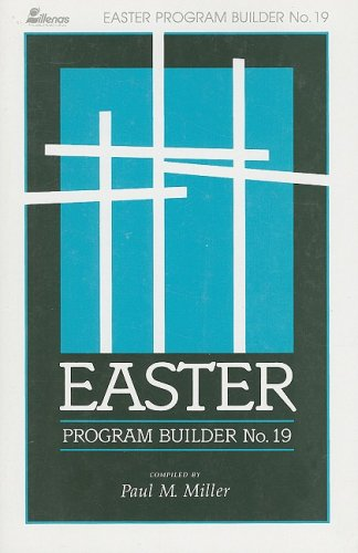 Easter Program Builder No. 19: Plays - Skits - Songs - Recitations - Exercises 9780834194151