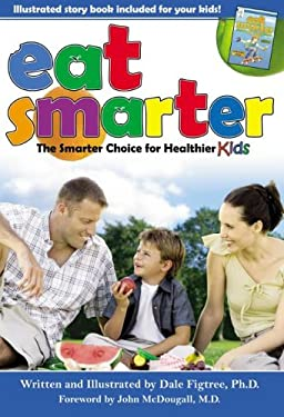 Eat Smarter: The Smarter Choice for Healthier Kids 9780832970016