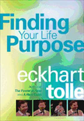 Eckhart Tolle: Finding Your Life Purpose