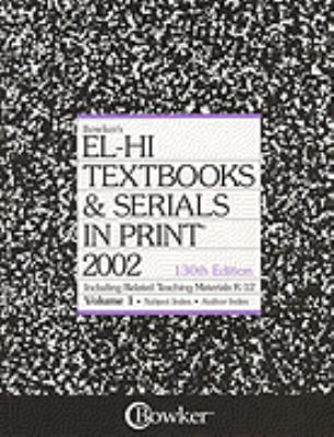 El-Hi Textbooks & Serials in Print: Including Related Teaching Materials K-12