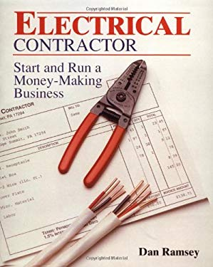 Electrical Contractor: Start and Run a Money-Making Business 9780830644674