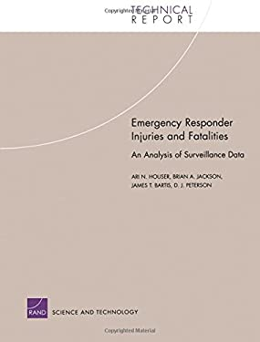 Emergency Responder Injuries and Fatalities: An Analysis of Surveillance Data 9780833035653